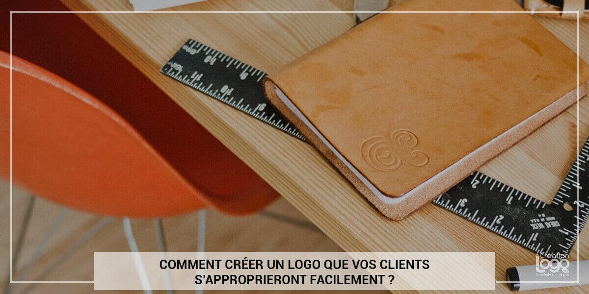 Comment créer un logo que vos clients s'approprieront facilement ?