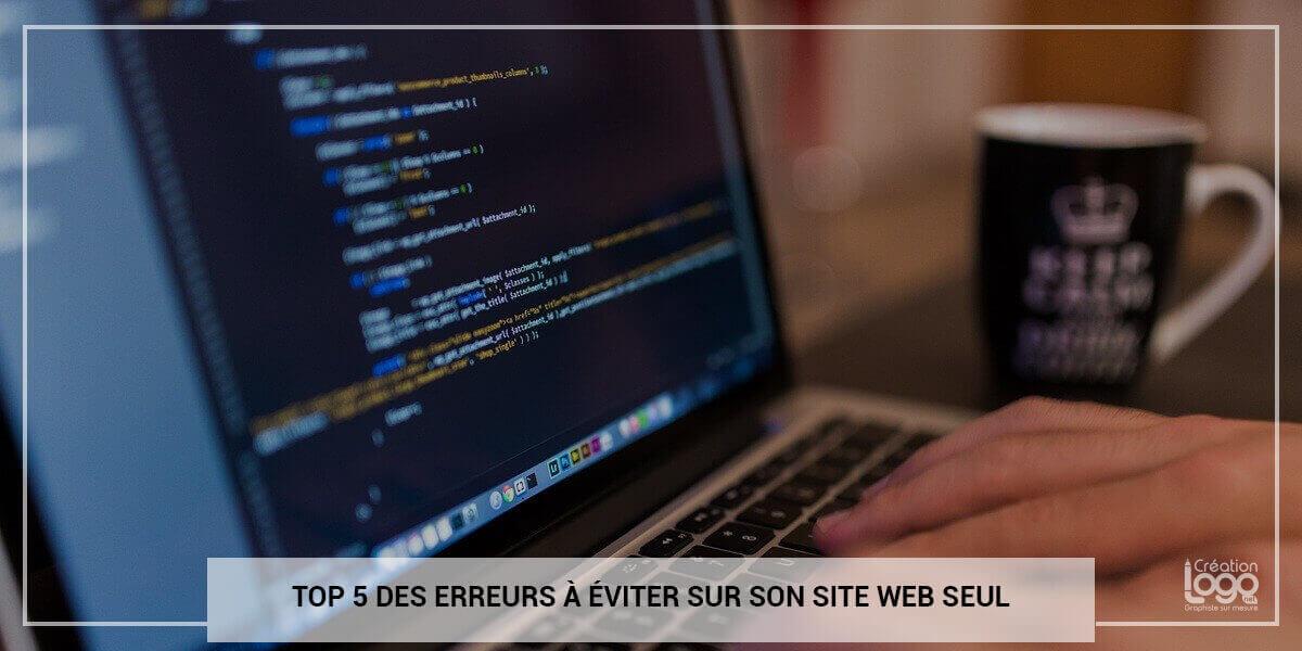 Top 5 des erreurs à éviter quand on crée son site web seul
