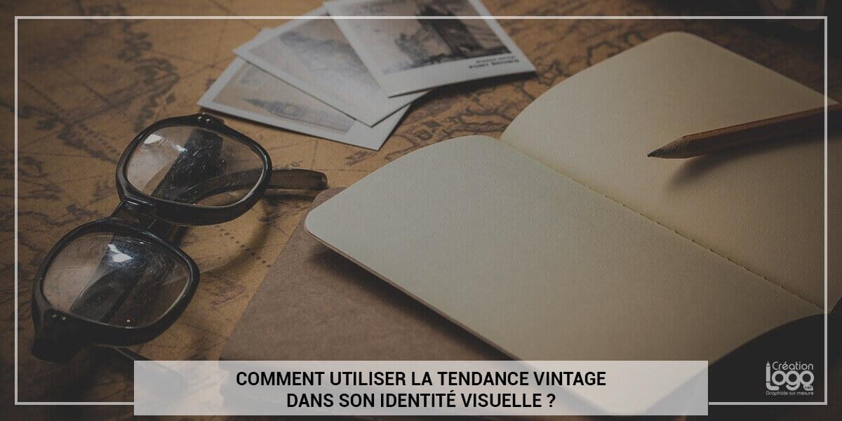 Comment utiliser la tendance vintage dans son identité visuelle ?