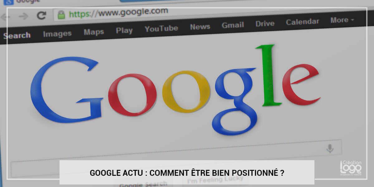 Googleactualité : comment être bien positionné ?