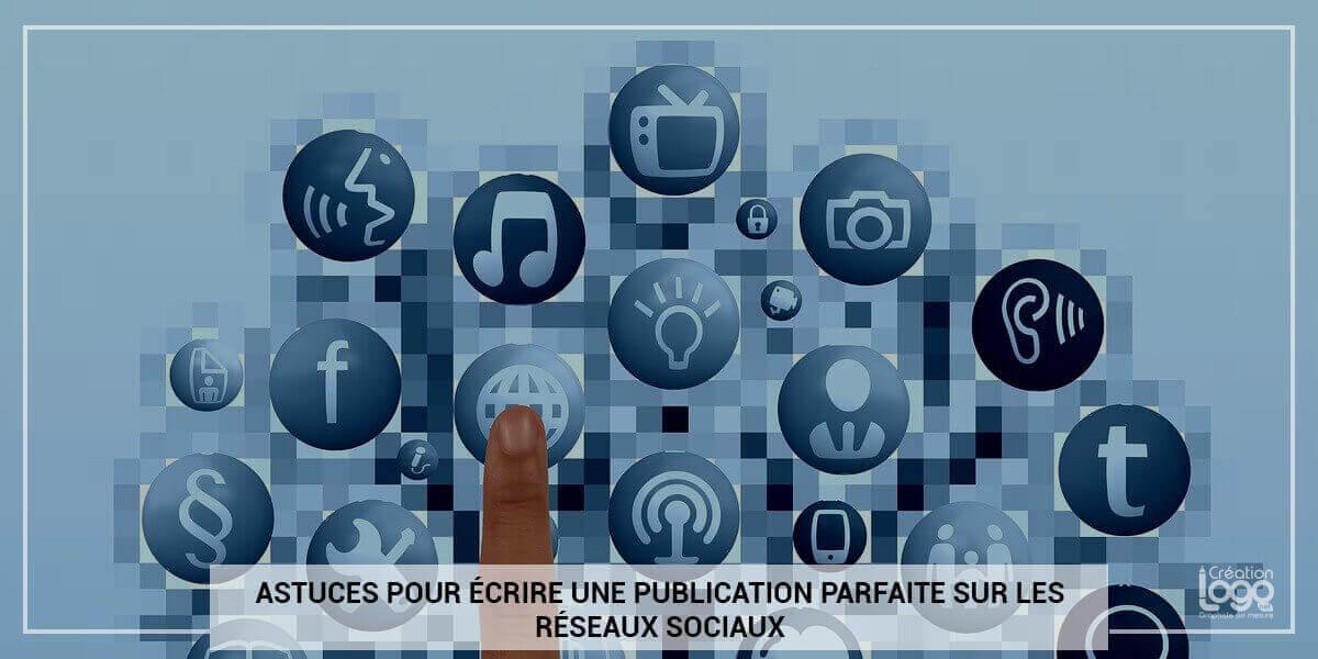 Astuces pour écrire une publication parfaite sur les réseaux sociaux