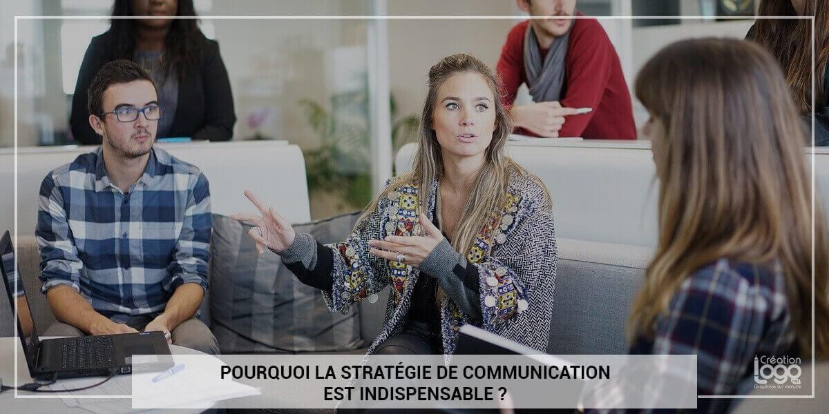 Pourquoi la stratégie de communication est indispensable ?