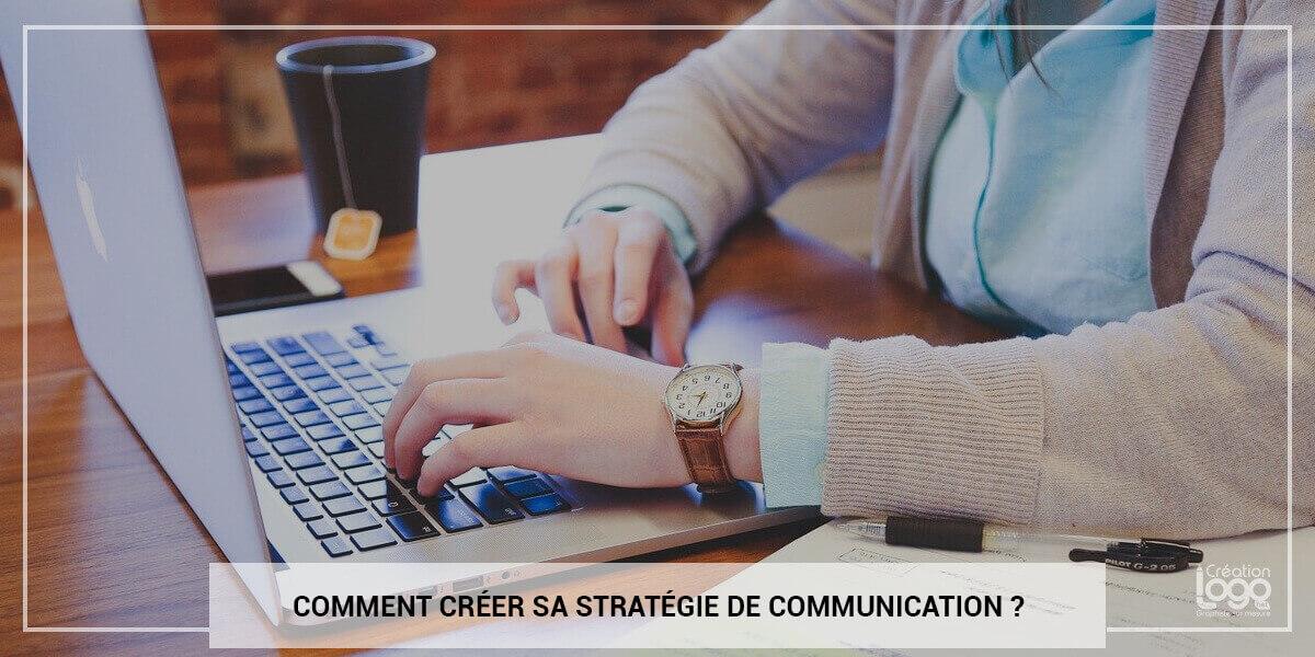Comment créer sa stratégie de communication ?