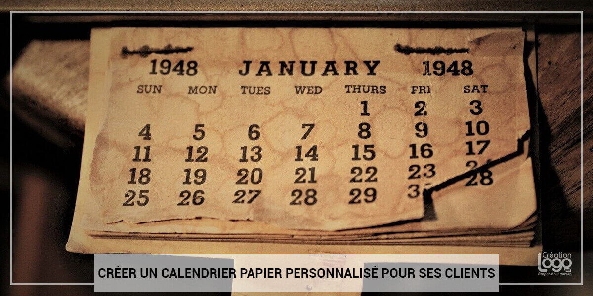 Pourquoi créer un calendrier personnalisé est un très bon outil de communication ?