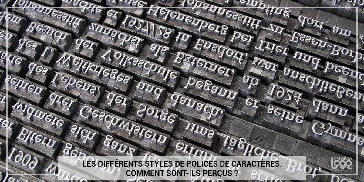 Les différents styles de polices de caractères. Comment sont-ils perçus ?