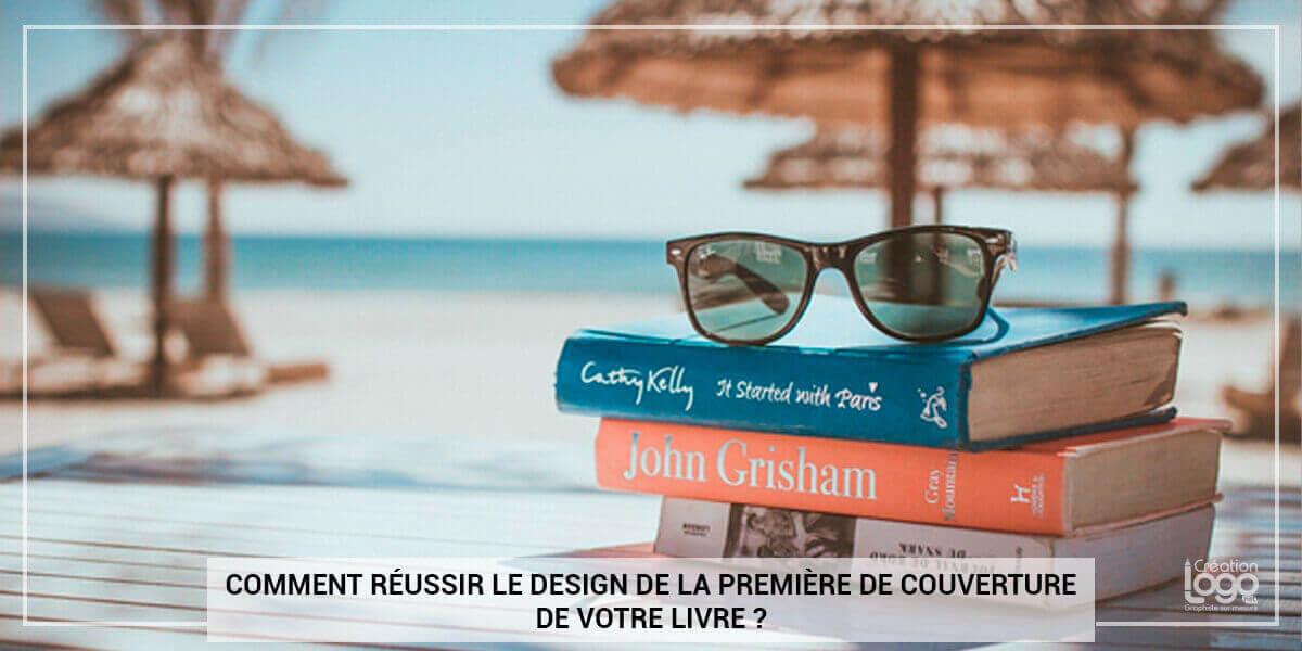 Comment réussir le design de la première de couverture de votre livre ?