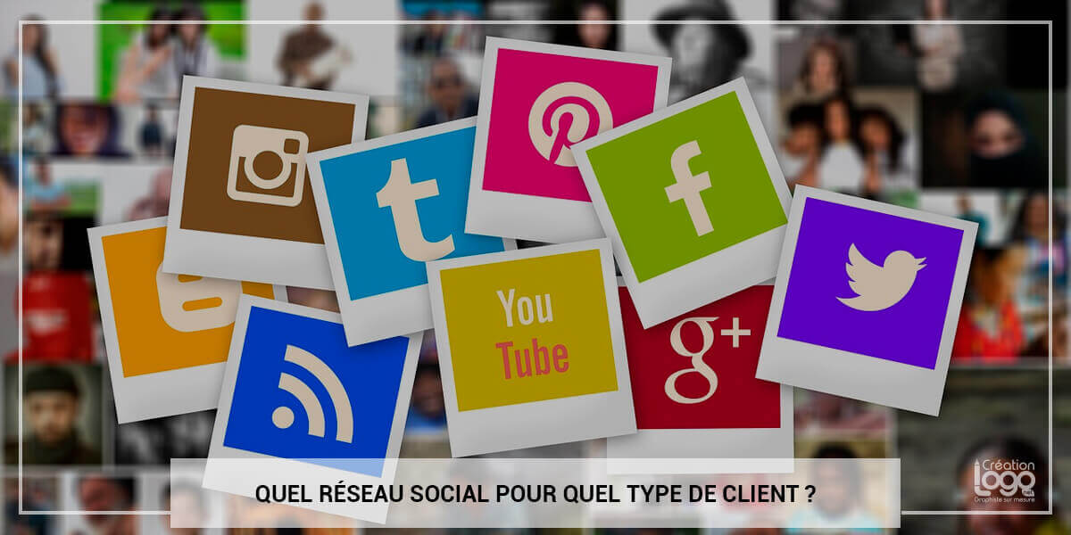 Quel réseau social pour quel type de client ?
