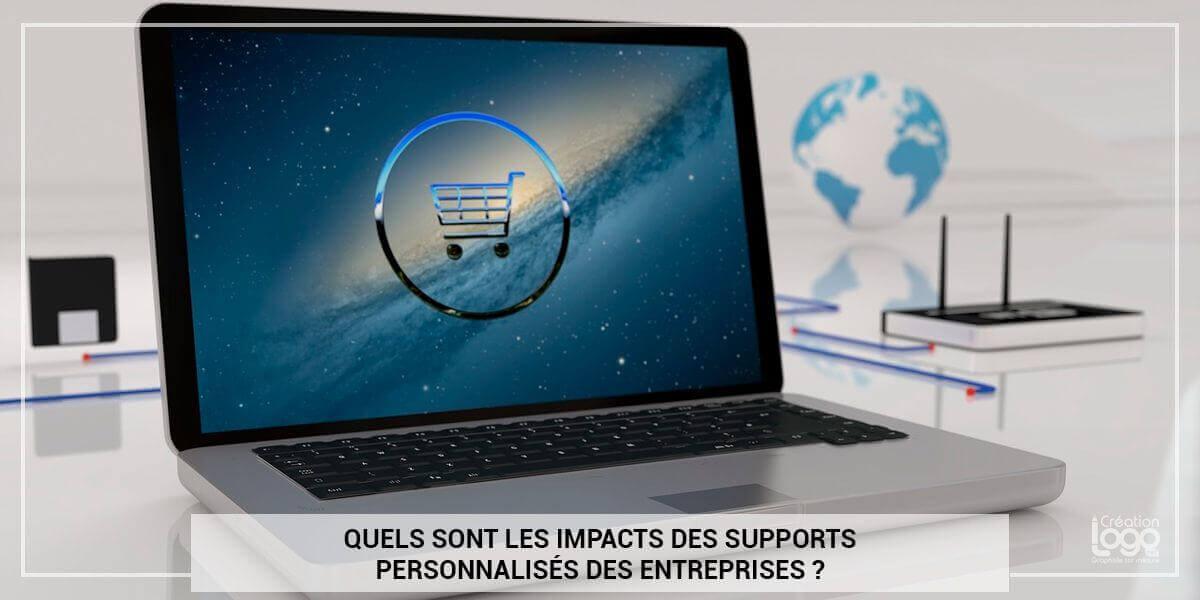 Quels sont les impacts des supports personnalisés des entreprises ?