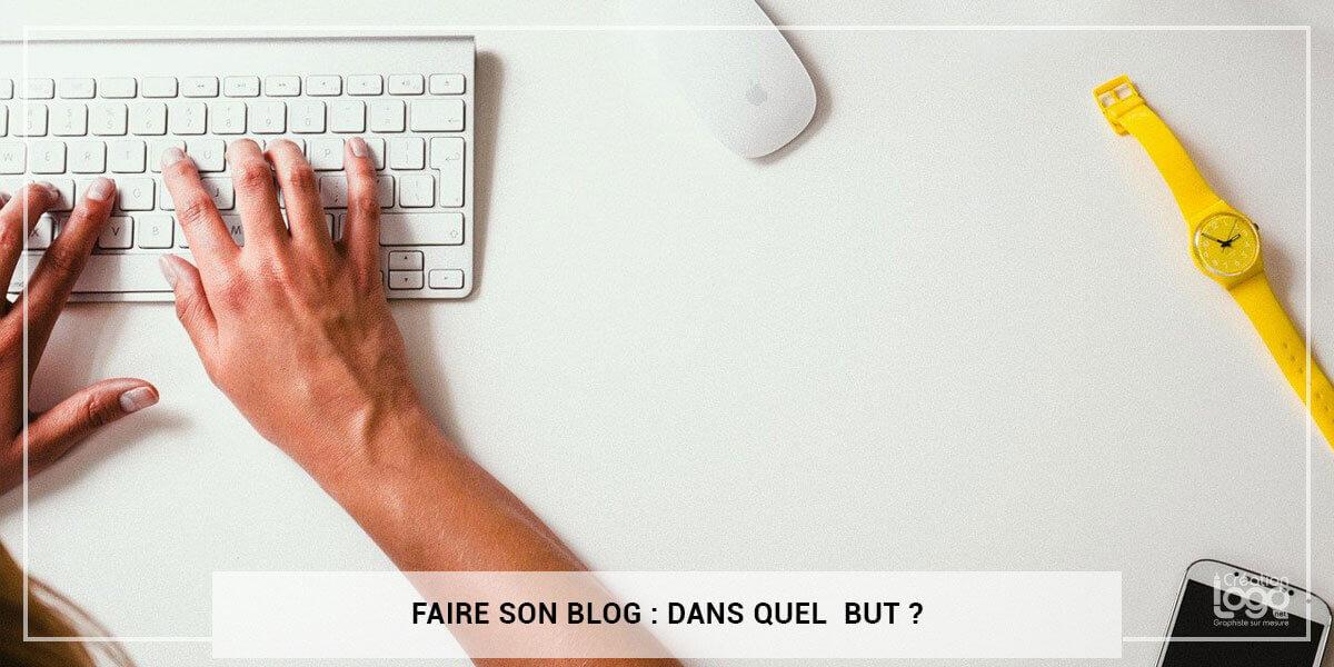 Faire son blog : dans quel but ?