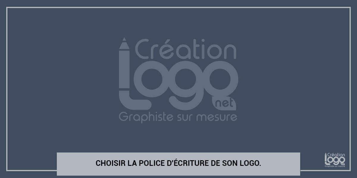 Choisir la police d'écriture de son logo.